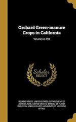 Orchard Green-Manure Crops in California; Volume No.190 af Roland Mckee