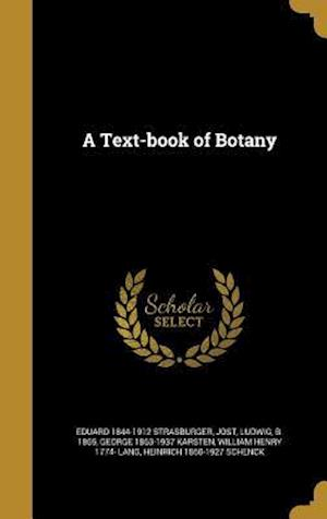 Bog, hardback A Text-Book of Botany af Eduard 1844-1912 Strasburger, George 1863-1937 Karsten