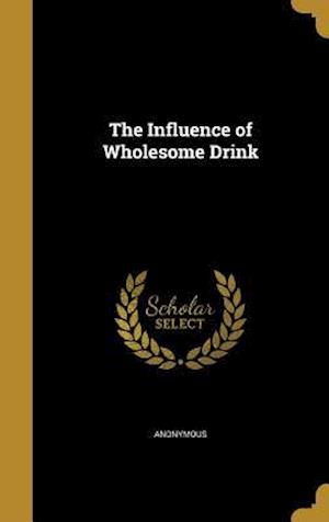 Bog, hardback The Influence of Wholesome Drink