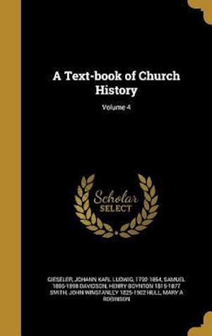 A Text-Book of Church History; Volume 4 af Henry Boynton 1815-1877 Smith, Samuel 1806-1898 Davidson