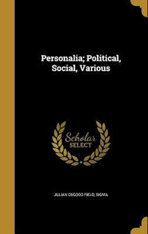 Bog, hardback Personalia; Political, Social, Various af Julian Osgood Field
