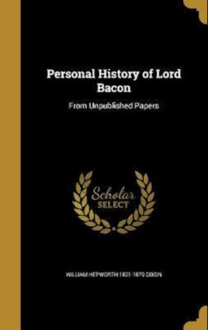 Bog, hardback Personal History of Lord Bacon af William Hepworth 1821-1879 Dixon