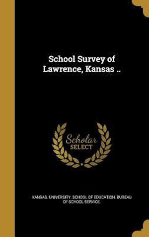 Bog, hardback School Survey of Lawrence, Kansas ..