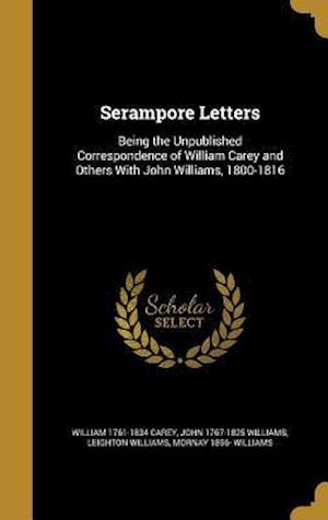 Bog, hardback Serampore Letters af William 1761-1834 Carey, Leighton Williams, John 1767-1825 Williams