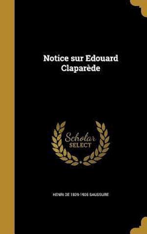 Bog, hardback Notice Sur Edouard Claparede af Henri De 1829-1905 Saussure