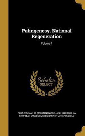Bog, hardback Palingenesy. National Regeneration; Volume 1