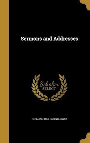 Bog, hardback Sermons and Addresses af Hermann 1852-1930 Gollancz