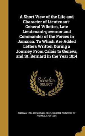 Bog, hardback A   Short View of the Life and Character of Lieutenant-General Villettes, Late Lieutenant-Governor and Commander of the Forces in Jamaica. to Which Ar af Thomas 1754-1825 Bowdler