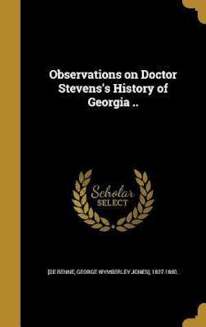 Bog, hardback Observations on Doctor Stevens's History of Georgia ..
