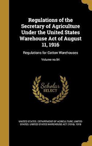 Bog, hardback Regulations of the Secretary of Agriculture Under the United States Warehouse Act of August 11, 1916