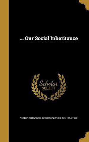 Bog, hardback ... Our Social Inheritance af Victor Branford