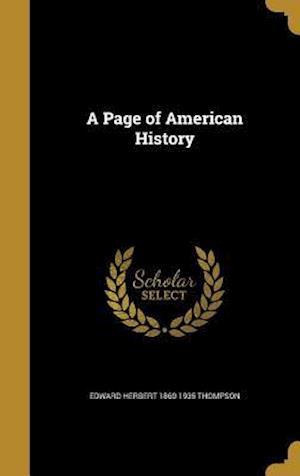 Bog, hardback A Page of American History af Edward Herbert 1860-1935 Thompson