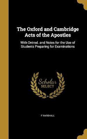 Bog, hardback The Oxford and Cambridge Acts of the Apostles af F. Marshall