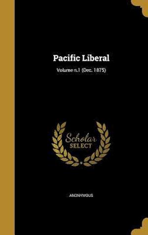 Bog, hardback Pacific Liberal; Volume N.1 (Dec. 1875)