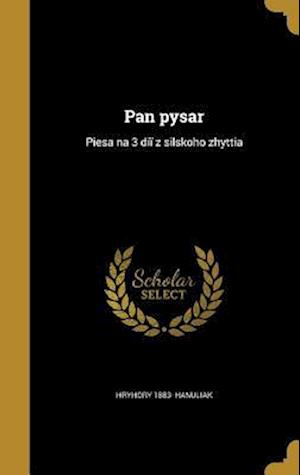 Bog, hardback Pan Pysar af Hryhory 1883- Hanuliak