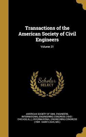 Bog, hardback Transactions of the American Society of Civil Engineers; Volume 31