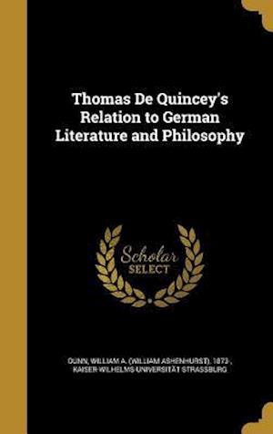 Bog, hardback Thomas de Quincey's Relation to German Literature and Philosophy