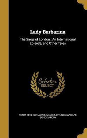 Bog, hardback Lady Barbarina af Henry 1843-1916 James
