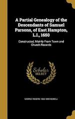 A Partial Genealogy of the Descendants of Samuel Parsons, of East Hampton, L.I., 1650 af George Rogers 1833-1899 Howell