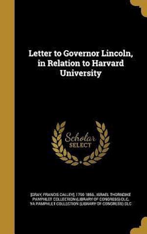 Bog, hardback Letter to Governor Lincoln, in Relation to Harvard University