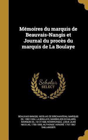 Bog, hardback Memoires Du Marquis de Beauvais-Nangis Et Journal Du Proces Du Marquis de La Boulaye