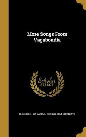 More Songs from Vagabondia af Richard 1864-1900 Hovey, Bliss 1861-1929 Carman
