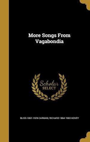 Bog, hardback More Songs from Vagabondia af Richard 1864-1900 Hovey, Bliss 1861-1929 Carman