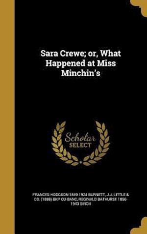 Bog, hardback Sara Crewe; Or, What Happened at Miss Minchin's af Reginald Bathurst 1856-1943 Birch, Frances Hodgson 1849-1924 Burnett