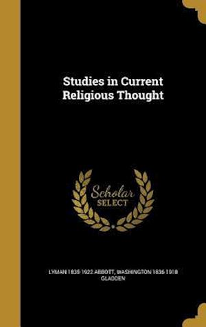 Bog, hardback Studies in Current Religious Thought af Washington 1836-1918 Gladden, Lyman 1835-1922 Abbott