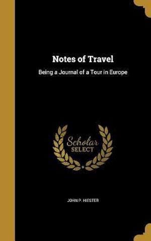 Bog, hardback Notes of Travel af John P. Hiester
