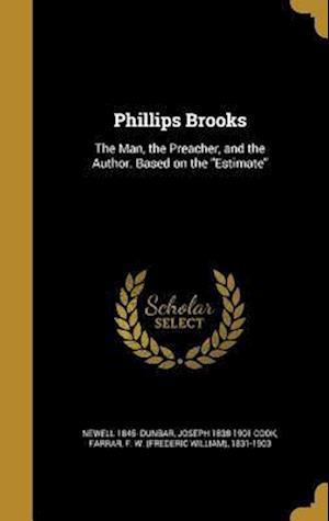 Bog, hardback Phillips Brooks af Joseph 1838-1901 Cook, Newell 1845- Dunbar