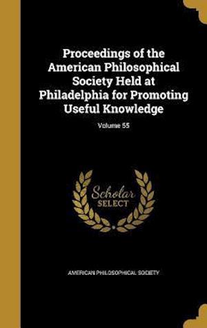 Bog, hardback Proceedings of the American Philosophical Society Held at Philadelphia for Promoting Useful Knowledge; Volume 55