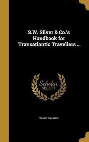 Bog, hardback S.W. Silver & Co.'s Handbook for Transatlantic Travellers ..