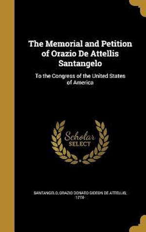 Bog, hardback The Memorial and Petition of Orazio de Attellis Santangelo