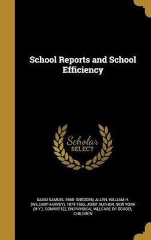 Bog, hardback School Reports and School Efficiency af David Samuel 1868- Snedden