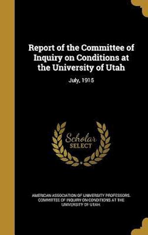 Bog, hardback Report of the Committee of Inquiry on Conditions at the University of Utah