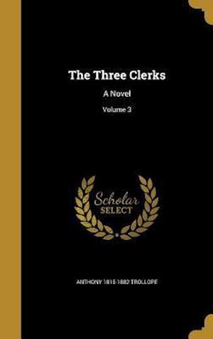 Bog, hardback The Three Clerks af Anthony 1815-1882 Trollope