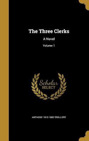 Bog, hardback The Three Clerks af Anthony 1815-1882 Trollope