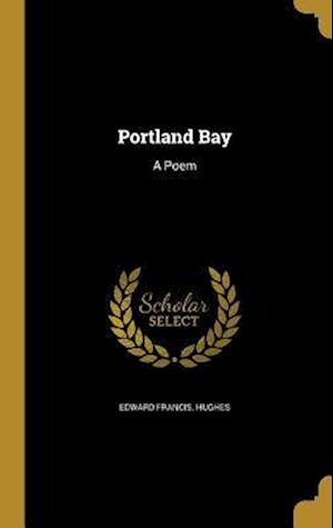 Bog, hardback Portland Bay af Edward Francis Hughes