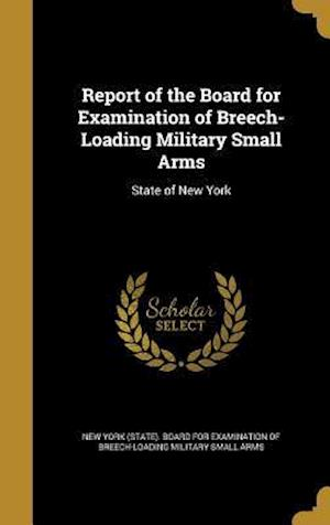Bog, hardback Report of the Board for Examination of Breech-Loading Military Small Arms