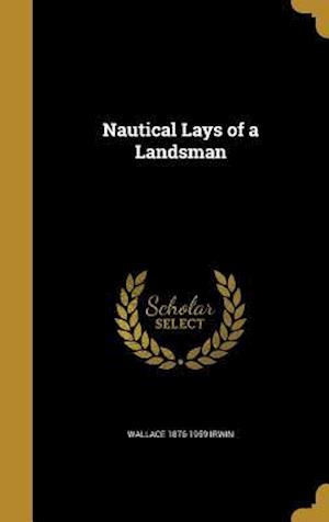 Nautical Lays of a Landsman af Wallace 1876-1959 Irwin