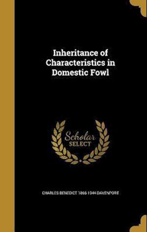 Bog, hardback Inheritance of Characteristics in Domestic Fowl af Charles Benedict 1866-1944 Davenport