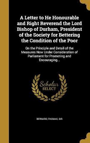 Bog, hardback A   Letter to He Honourable and Right Reverend the Lord Bishop of Durham, President of the Society for Bettering the Condition of the Poor