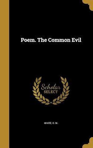 Bog, hardback Poem. the Common Evil