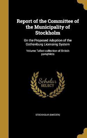 Bog, hardback Report of the Committee of the Municipality of Stockholm