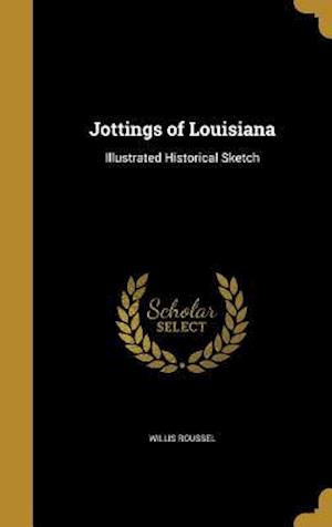 Bog, hardback Jottings of Louisiana af Willis Roussel