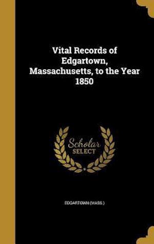 Bog, hardback Vital Records of Edgartown, Massachusetts, to the Year 1850