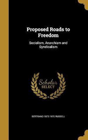 Bog, hardback Proposed Roads to Freedom af Bertrand 1872-1970 Russell