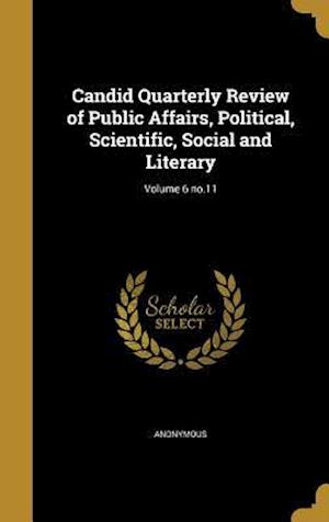 Bog, hardback Candid Quarterly Review of Public Affairs, Political, Scientific, Social and Literary; Volume 6 No.11