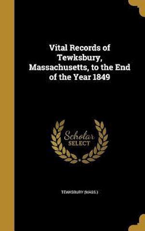 Bog, hardback Vital Records of Tewksbury, Massachusetts, to the End of the Year 1849